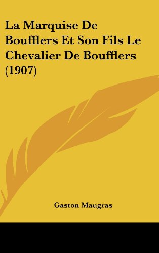 La Marquise de Boufflers Et Son Fils Le Chevalier de Boufflers (1907)