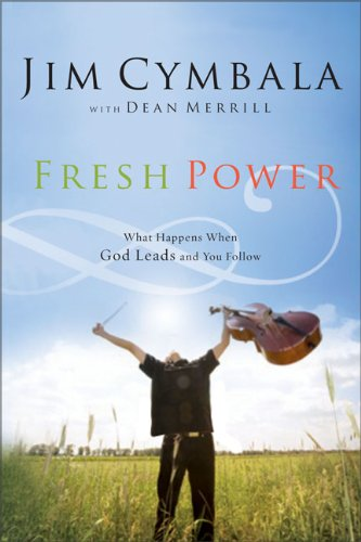 Fresh Power: What Happens When God Leads and You Follow, Cymbala, Jim