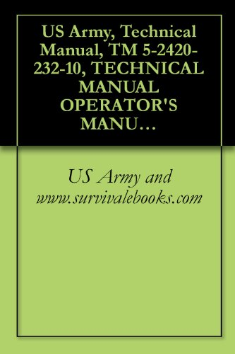 Us Army, Technical Manual, Tm 5-2420-232-10, Technical Manual Operator'S Manual For High Mobility Engineer Excavator Type I (Hmee-1) (Nsn 2420-01-535-4061)