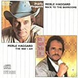 Back to the Barrooms / Way I Ampar Merle Haggard