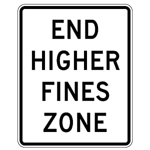MUTCD R2-11 - End Higher Fines Zone, 3M Reflective Sheeting, Highest Gauge Aluminum,Laminated, UV Protected, Made in U.S.A