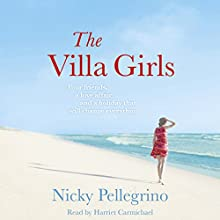 The Villa Girls (       UNABRIDGED) by Nicky Pellegrino Narrated by Harriet Carmichael