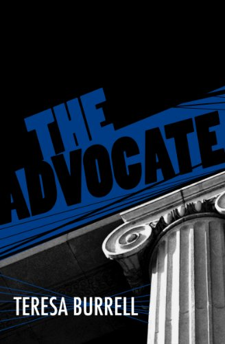 <strong>Kindle Nation Daily Bargain Book Alert! Teresa Burrell's Murder Mystery <em>THE ADVOCATE (THE ADVOCATE SERIES)</em> - Now 99 Cents on Kindle</strong>