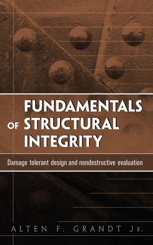 Fundamentals of Structural Integrity: Damage Tolerant...