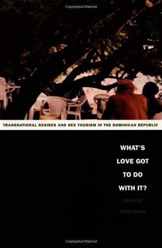 What's Love Got to Do with It?: Transnational Desires and...
