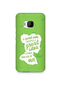 AMEZ a good idea becomes a great idea when you let it out Back Cover For HTC One M9