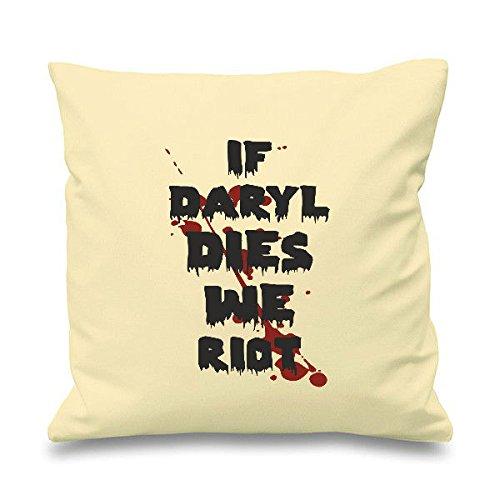 Se Daryl Dies We Riots Living riferimento Walking Dead-parodia Zombie Cuscino decorativo quadrato-Cuscino Scatter, Cotone, natur, 45cm x 45cm (18 inch)