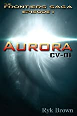Aurora: CV-01 (The Frontiers Saga)