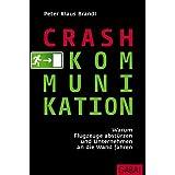 """Crash-Kommunikation: Warum Piloten versagen und Manager Fehler machenvon """"Peter Brandl"""""""