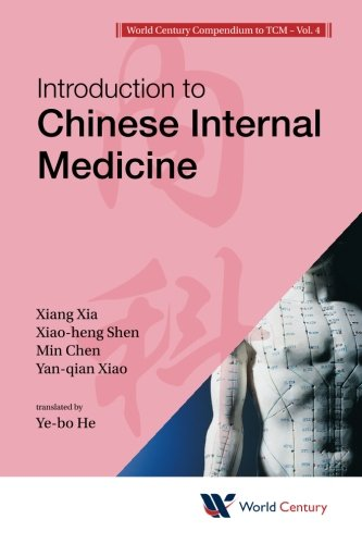 Introduction to Chinese Internal Medicine (Introduction to Tcm Series) (World Century Compendium to Tcm) PDF