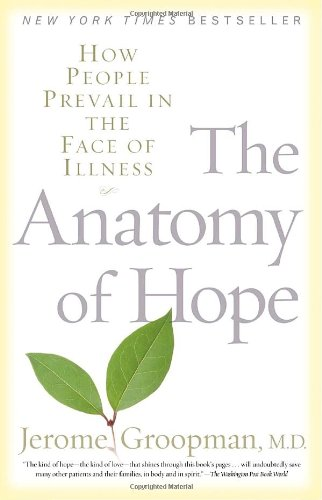 The Anatomy of Hope: How People Prevail in the Face of...