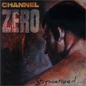 Stigmatized by Channel Zero (2008-04-08)