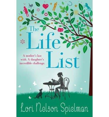 Buchseite und Rezensionen zu '[ The Life List ] By Spielman, Lori Nelson (Author) [ Jul - 2013 ] [ Paperback ]' von Lori Nelson Spielman