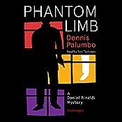 Phantom Limb: A Daniel Rinaldi Mystery, Book 4 | Dennis Palumbo