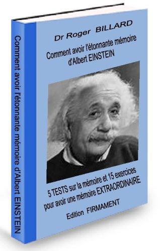 Couverture du livre Comment avoir l'étonnante mémoire  d'Albert EINSTEIN      5  TESTS  sur la  mémoire et 15 exercices pour avoir une  mémoire EXTRAORDINAIRE