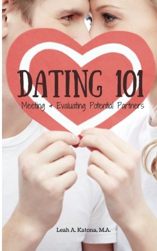 Dating 101: Meeting and Evaluating Potential Partners
