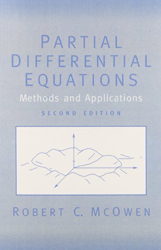 Partial Differential Equations: Methods and Applications (2nd Edition), by Robert McOwen