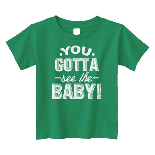Threadrock Little Boys' You Gotta See The Baby Toddler T-Shirt 2T Kelly Green front-12413