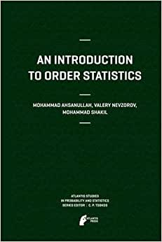 An Introduction To Order Statistics (Atlantis Studies In Probability And Statistics)
