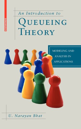 An Introduction to Queueing Theory: Modeling and Analysis...