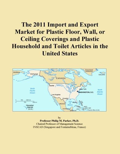 The 2011 Import and Export Market for Plastic Floor, Wall, or Ceiling Coverings and Plastic Household and Toilet Articles in the United States