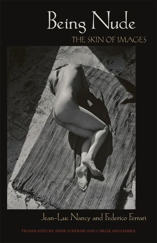 Being Nude: The Skin of Images (Critical Studies in Italian America (FUP))