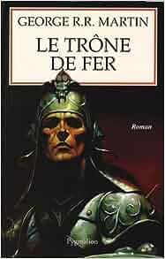 Amazon.fr - Le Trône de fer, tome 1 : La Glace et le Feu