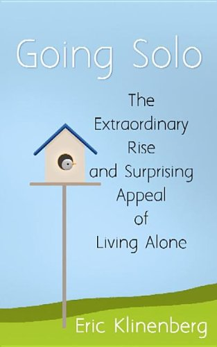 Going Solo: The Extraordinary Rise and Surprising Appeal of Living Alone (Center Point Platinum Nonfiction)
