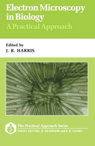 Electron Microscopy in Biology: A Practical Approach (Practical Approach Series) PDF