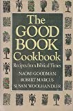 img - for The Good Book Cookbook/Recipes from Biblical Times book / textbook / text book
