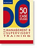 img - for 50 Case Studies for Management & Supervisory Training (50 Activities Series) by Alan B. Clardy (1994-01-02) book / textbook / text book