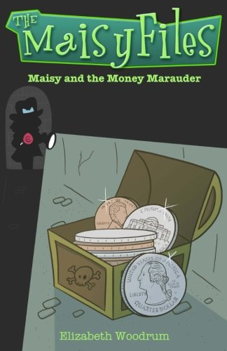 Maisy and the Money Marauder The Maisy Files) Volume 2) PDF Download Free