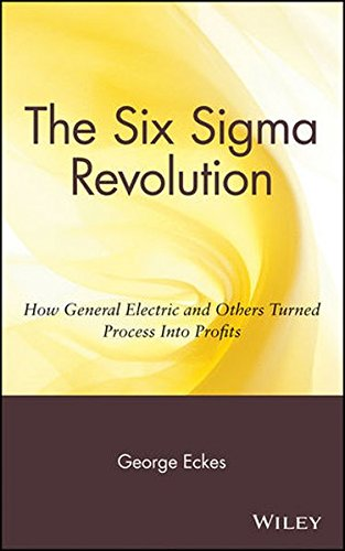 general-electrics-six-sigma-revolution-how-general-electric-and-others-turned-process-into-profits