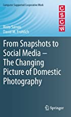 From Snapshots to Social Media - The Changing Picture of Domestic Photography (Computer Supported Cooperative Work)