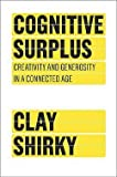 img - for Clay Shirky: Cognitive Surplus : Creativity and Generosity in a Connected Age (Hardcover); 2010 Edition book / textbook / text book