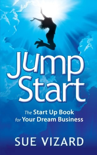 Jump Start - The Start Up Book for Your Dream Business