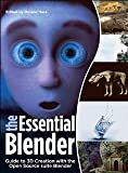 img - for The Essential Blender: Guide to 3D Creation with the Open Source Suite Blender [Paperback] [2007] Roland Hess book / textbook / text book