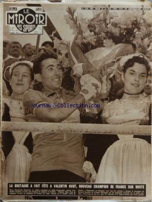 BUT ET CLUB - LE MIROIR DES SPORTS [No 632] du 24/06/1957 - LA BRETAGNE A FAIT FETE A VALENTIN HUOT - CHAMPION DE FRANCE SUR ROUTE ESCRIME - PETRIER - NIGON ET MOUYAL NATATION - ROBERT CHRISTOPHE francais