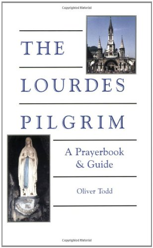 Lourdes Pilgrim: A Prayerbook & Guide