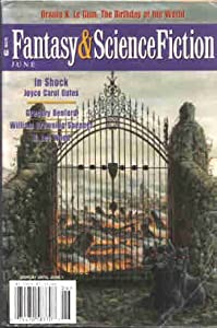 The Magazine of Fantasy and Science Fiction, June 2000 (Volume 98, No. 6) by Gordon van Gelder, Ursula K. Le Guin, Joyce Carol Oates and Gregory Benford