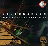 Alive in the Superunknown by Soundgarden (1995) Audio CD