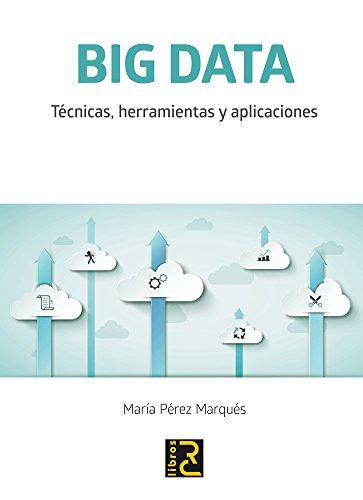 BIG DATA. Técnicas, herramientas y aplicaciones