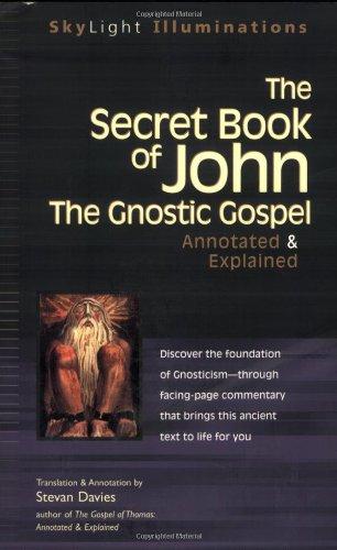 The Secret Book of John: The Gnostic GospelsAnnotated & Explained (SkyLight Illuminations)