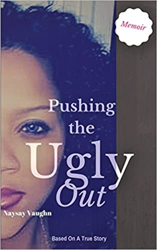 Pushing the Ugly Out: A Story of Victory