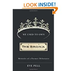 We Used to Own the Bronx: Memoirs of a Former Debutante (Excelsior Editions)