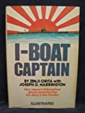 img - for I-Boat Captain. How Japan's Submarines Almost Defeated the U.S. Navy in the Pacific book / textbook / text book