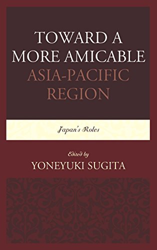 Toward a More Amicable Asia-Pacific Region: Japan's Roles