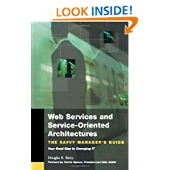 Web Services, Service-Oriented Architectures, and Cloud Computing (The Savvy Manager's Guides)
