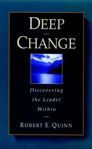 Deep Change: Discovering the Leader Within (The...
