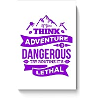"PosterGuy Posters (8X12 Inch) - ""If You Think Adventure . . . "" Quote In Purple 